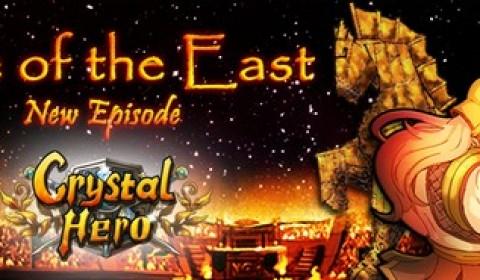 Crystal Hero เปิดตัวแพทใหม่ Rise of the East ขนฮีโร่พร้อมระบบใหม่