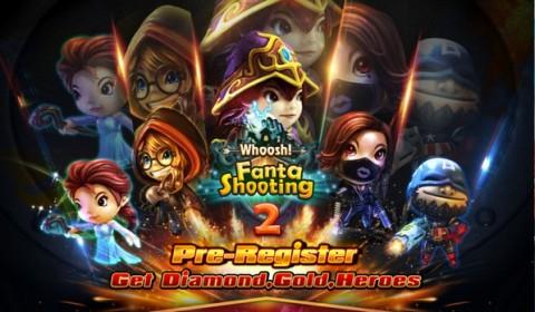 Fanta Shooting 2 – Whoosh! เปิดลงทะเบียนเล่นเกมล่วงหน้าวันนี้รับรางวัลเพียบ