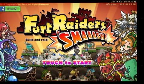 [เกมมือถือ]ถึงเวลา SMAAAAASH! กับเกมกันป้อมยุคใหม่ Fort Raiders SMAASH!