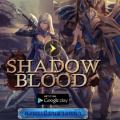 เกม Shadowblood แนว mobile action RPG บนมือถือ เปิดให้ลงทะเบียนล่วงหน้าพร้อมแจกรางวัลโบนัส