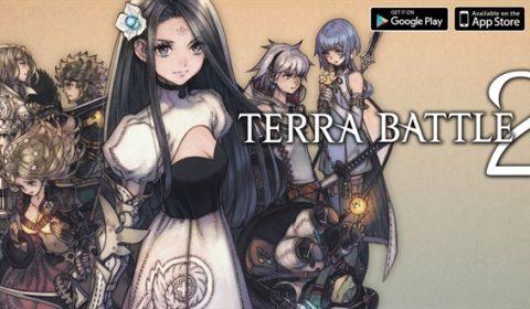 (รีวิวเกมมือถือ) Terra Battle 2 เกมกลยุทธ์เนื้อเรื่องงดงาม จากอดีตผู้สร้าง Final Fantasy