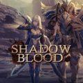 Shadow Blood เกมมือถือ Action RPG สุดฮาร์ดคอร์ เปิดให้เล่นใน SEA แล้ววันนี้