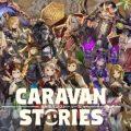 เกม Caravan Stories ปล่อยคลิป Trailer ตัวใหม่ เผยฟีเจอร์เพียบ เล่นด้วยกันได้ทั้ง PC และ Mobile