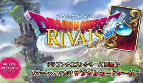 คอนเฟิร์ม Dragon Quest Rivals เกมการ์ดจากซีรีส์ Dragon Quest เปิดตัวอย่างเป็นทางการบน iOS และ Android ภายในปี 2017 (ญี่ปุ่น)