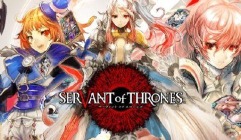 Square Enix เผยเกมการ์ดใหม่บนมือถือ Servant of Thrones เล่นได้ในเซิร์ฟเวอร์ JP หนาวนี้