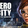(รีวิวเกมมือถือ) Zero City สร้างฐาน บริการจัดการ และสำรวจ ในโลกซอมบี้