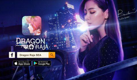 Dragon Raja เตรียมเปิดให้บริการ 27 พ.ค.นี้ พร้อมคว้า ใบเฟิร์นพิมพ์ชนก เป็นพรีเซนเตอร์เกมอย่างเป็นทางการครั้งแรก