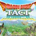 Dragon Quest Tact เกมมือถือใหม่จัดทัพมอนส์เตอร์จาก DQ พร้อมเปิดให้บริการในประเทศไทยแล้ววันนี้ทั้งระบบ iOS และ Android
