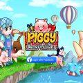 (รีวิวเกมมือถือ) PIGGY เลี้ยงหมูกับเพื่อน การกลับมาของเกมเลี้ยงหมูในตำนาน