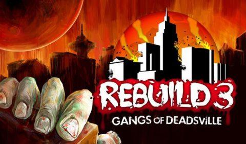 [มือถือ-PC] ลองกันหรือยัง เกมกระดานแนวเอาชีวิตรอด Rebuild 3 : Gangs of Deadsville